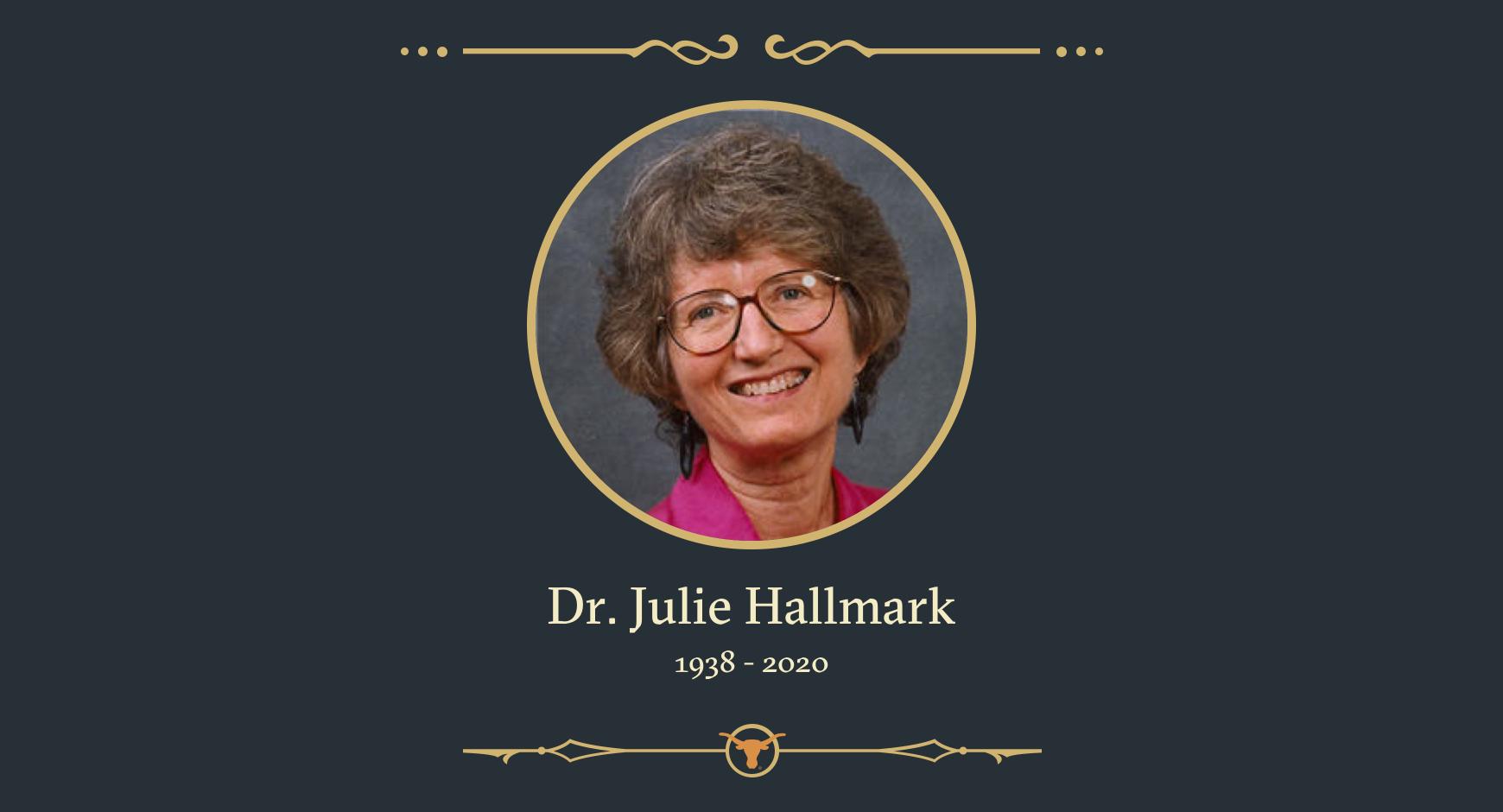 In memoriam of Dr. Julie Hallmark, UT professor emerita