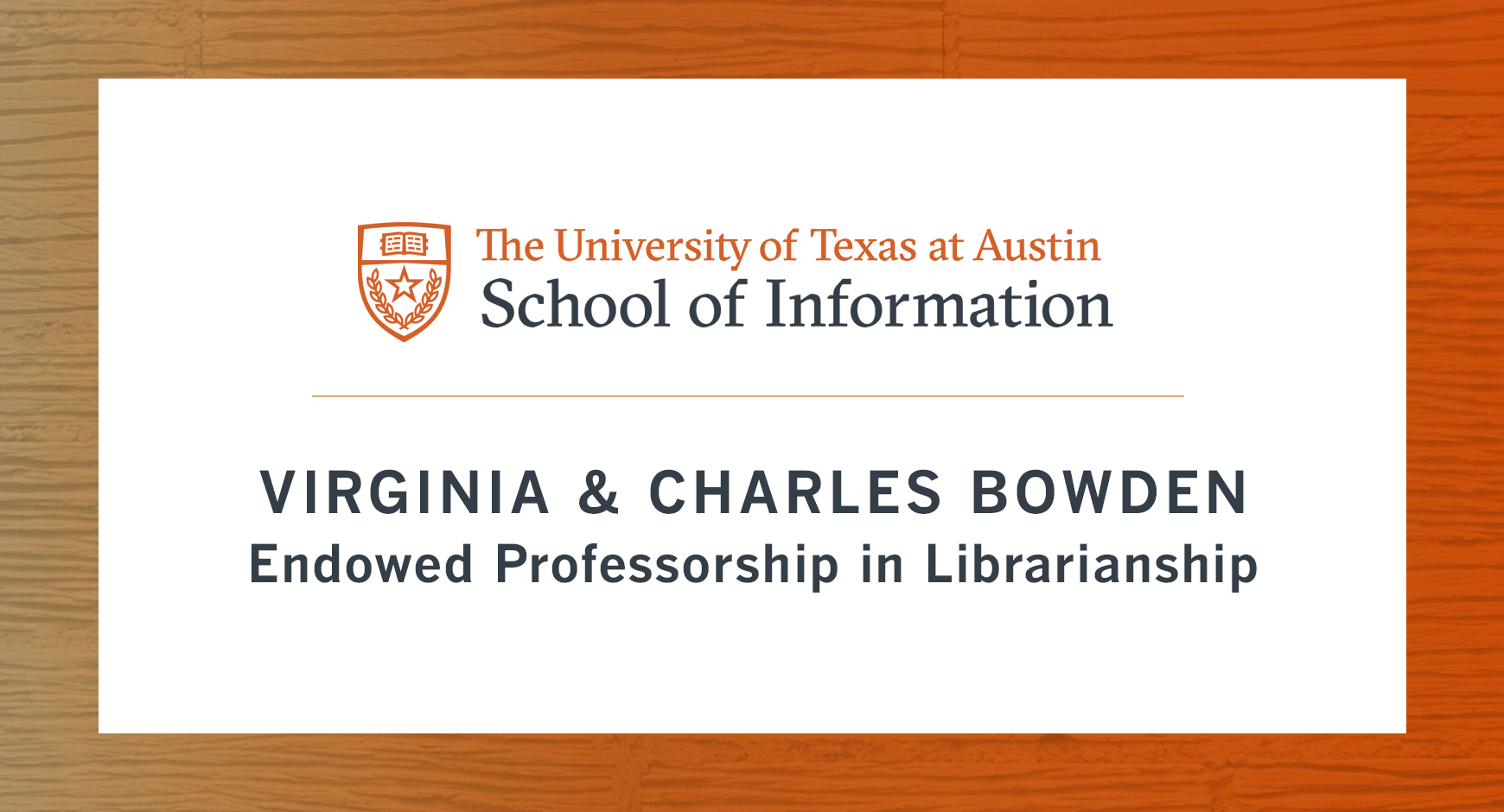 Virginia & Charles Bowden Endowed Professorship in Librarianship