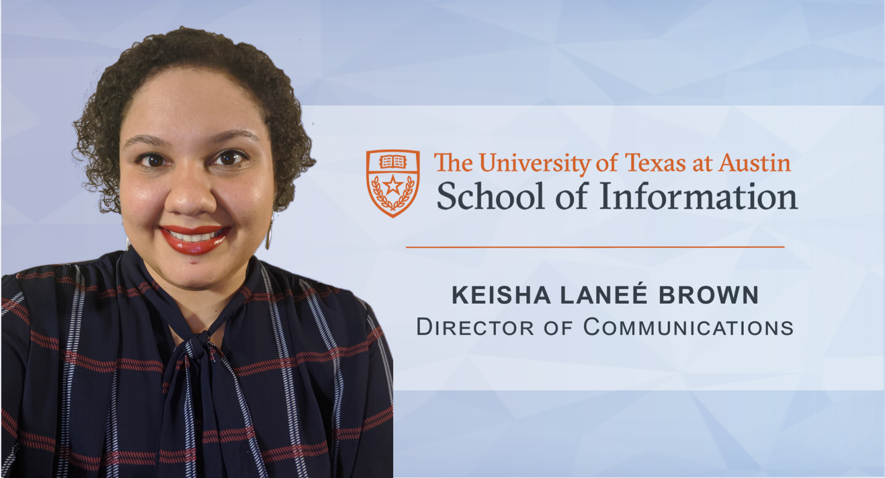 Keisha Brown, Director of Communications - University of Teas at Austin School of Information